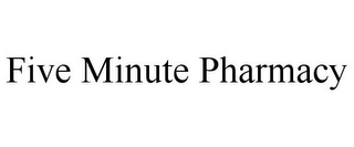 mark for FIVE MINUTE PHARMACY, trademark #85952694
