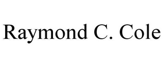 mark for RAYMOND C. COLE, trademark #85952885