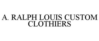 mark for A. RALPH LOUIS CUSTOM CLOTHIERS, trademark #85953310