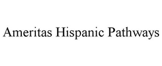 mark for AMERITAS HISPANIC PATHWAYS, trademark #85954422