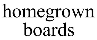 mark for HOMEGROWN BOARDS, trademark #85954548