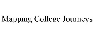 mark for MAPPING COLLEGE JOURNEYS, trademark #85955526