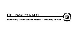 mark for CJBPCONSULTING, LLC ENGINEERING & MANUFACTURING PROJECTS - CONSULTING SERVICES CJBP, trademark #85955842