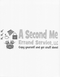 mark for A SECOND ME ERRAND SERVICE, LLC COPY YOURSELF AND GET STUFF DONE!, trademark #85955892