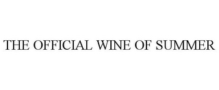 mark for THE OFFICIAL WINE OF SUMMER, trademark #85956260