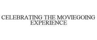mark for CELEBRATING THE MOVIEGOING EXPERIENCE, trademark #85956897