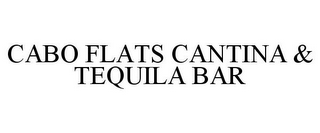 mark for CABO FLATS CANTINA & TEQUILA BAR, trademark #85957361
