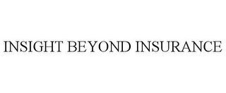 mark for INSIGHT BEYOND INSURANCE, trademark #85957410