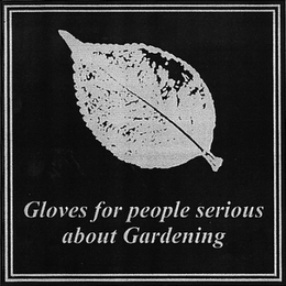 mark for GLOVES FOR PEOPLE SERIOUS ABOUT GARDENING, trademark #85957412