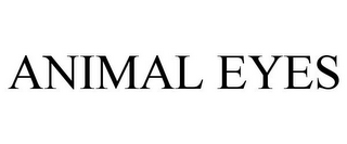 mark for ANIMAL EYES, trademark #85957729