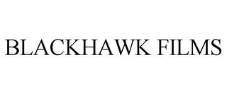 mark for BLACKHAWK FILMS, trademark #85958172