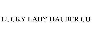 mark for LUCKY LADY DAUBER CO, trademark #85958264