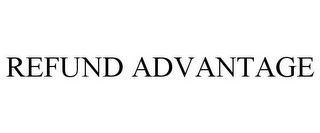 mark for REFUND ADVANTAGE, trademark #85958549