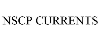 mark for NSCP CURRENTS, trademark #85958573