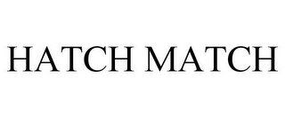 mark for HATCH MATCH, trademark #85959671