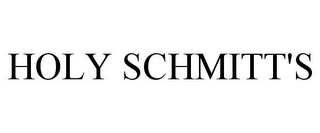 mark for HOLY SCHMITT'S, trademark #85959776