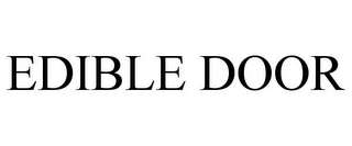 mark for EDIBLE DOOR, trademark #85959813