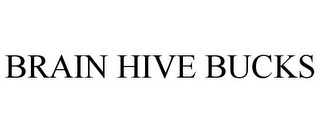 mark for BRAIN HIVE BUCKS, trademark #85959815