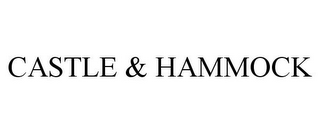 mark for CASTLE & HAMMOCK, trademark #85959902