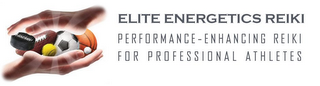 mark for ELITE ENERGETICS REIKI PERFORMANCE-ENHANCING REIKI FOR PROFESSIONAL ATHLETES, trademark #85960023