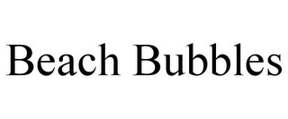 mark for BEACH BUBBLES, trademark #85960082