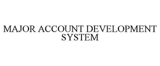 mark for MAJOR ACCOUNT DEVELOPMENT SYSTEM, trademark #85960150