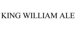 mark for KING WILLIAM ALE, trademark #85960277