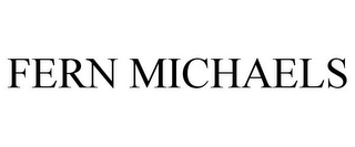 mark for FERN MICHAELS, trademark #85960407