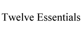 mark for TWELVE ESSENTIALS, trademark #85960740