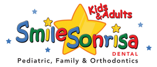 mark for KIDS & ADULTS SMILE SONRISA DENTAL PEDIATRIC, FAMILY & ORTHODONTICS, trademark #85961794