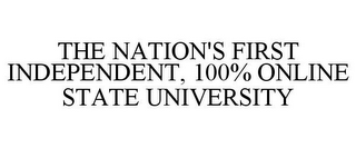 mark for THE NATION'S FIRST INDEPENDENT, 100% ONLINE STATE UNIVERSITY, trademark #85962151