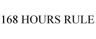 mark for 168 HOURS RULE, trademark #85962412