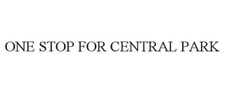 mark for ONE STOP FOR CENTRAL PARK, trademark #85962433