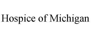 mark for HOSPICE OF MICHIGAN, trademark #85963953