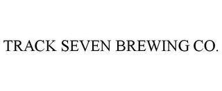 mark for TRACK SEVEN BREWING CO., trademark #85964180