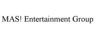 mark for MAS! ENTERTAINMENT GROUP, trademark #85964738