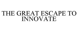 mark for THE GREAT ESCAPE TO INNOVATE, trademark #85965129