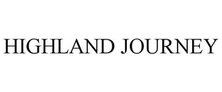 mark for HIGHLAND JOURNEY, trademark #85965139