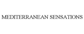 mark for MEDITERRANEAN SENSATIONS, trademark #85966163