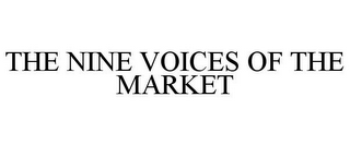 mark for THE NINE VOICES OF THE MARKET, trademark #85966245