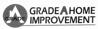 mark for GRADE A GRADE A HOME IMPROVEMENT, trademark #85966484