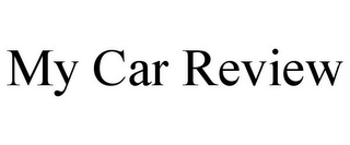 mark for MY CAR REVIEW, trademark #85967406