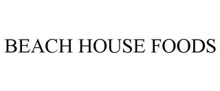 mark for BEACH HOUSE FOODS, trademark #85967762