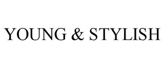 mark for YOUNG & STYLISH, trademark #85968168