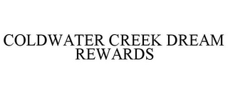 mark for COLDWATER CREEK DREAM REWARDS, trademark #85968360