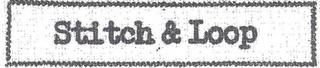 mark for STITCH & LOOP, trademark #85968824