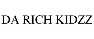 mark for DA RICH KIDZZ, trademark #85968826