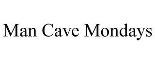 mark for MAN CAVE MONDAYS, trademark #85968941