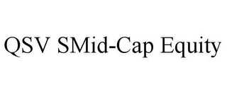 mark for QSV SMID-CAP EQUITY, trademark #85969569