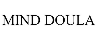 mark for MIND DOULA, trademark #85969647